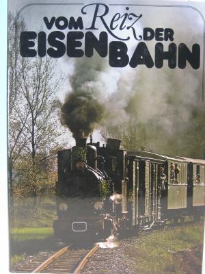 Vom Reiz der Eisenbahn von Ralf Roman Rossberg - geb. Ausgabe