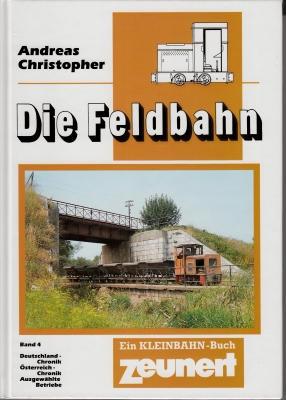Die Feldbahn - Band 4, gebundene Ausgabe