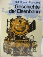 Geschichte der Eisenbahn von R. R. Rossberg, geb. Ausgabe