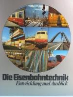 Die Eisenbahntechnik - Entwicklung und Ausblick - Blank/Rahn 198