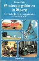 Entdeckungsfahrten in Bayern - Technische Raritäten (AN10)