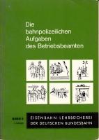 Bahnpolizeiliche Aufgaben - Band 8 - 1. Auflage 1972