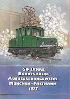 50 Jahre Bundesbahn-Ausbesserungwerk München-Freimann 1977 (AN 86)