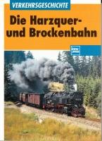 Die Harzquer- und Brockenbahn
